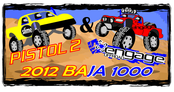 Engage & Pistol Pete Joining Forces for the 2012 Baja 1000